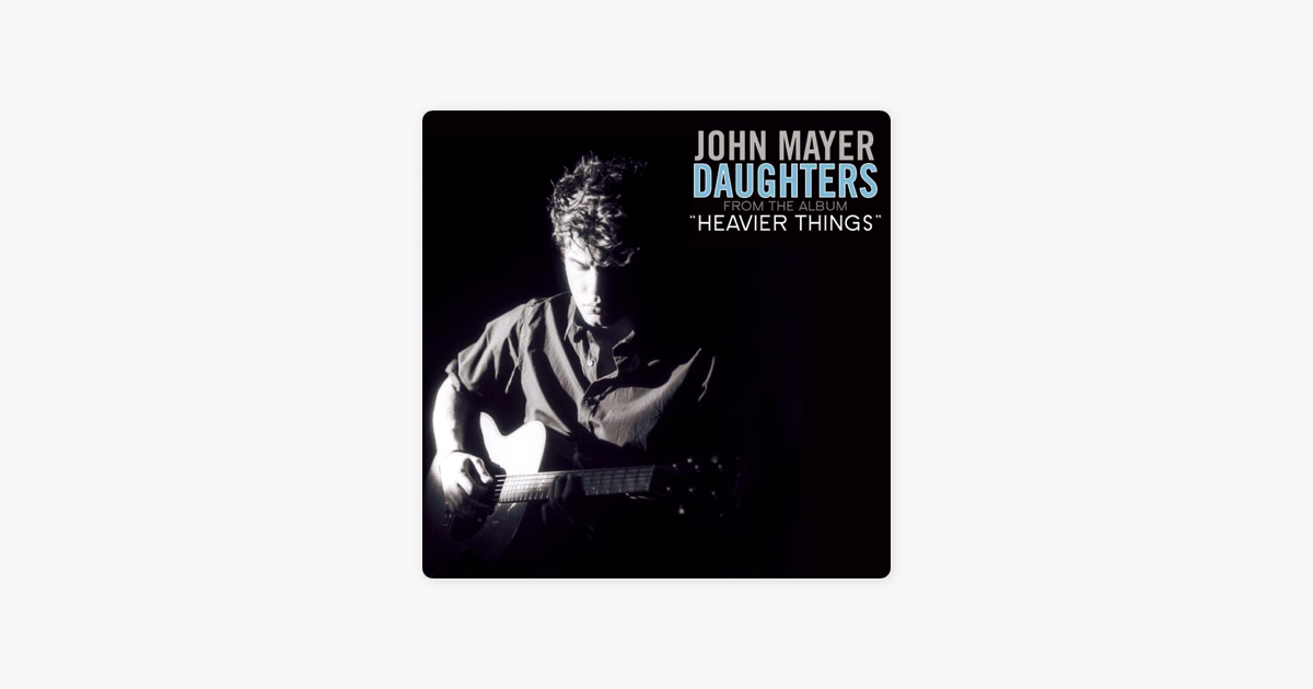 Daughters Ep By John Mayer
