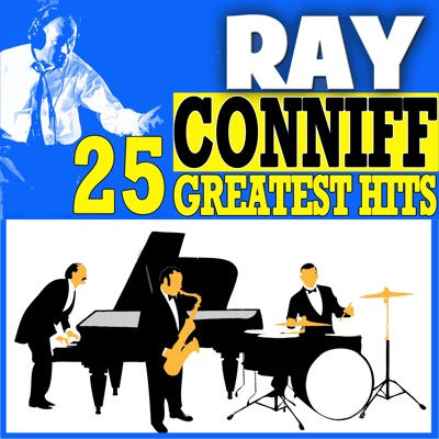 Ray Conniff 25 Greatest Hits - Ray Conniff