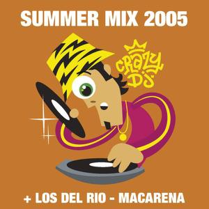 Crazy DJ's, Los del Río, Lou Bega, O-Zone & T-Rio - Summermix 2005