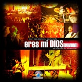 MIEL SAN MARCOS - Eres Mi Dios