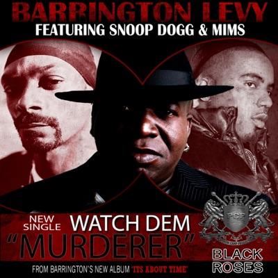Watch Dem (Murderer) [feat. Snoop Dogg & Mims] - Single - Barrington Levy