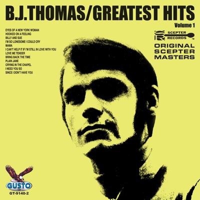 Greatest Hits, Vol. 1 - B. J. Thomas