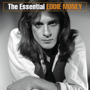 The Essential Eddie Money - Eddie Money - Eddie Money