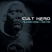 Cult Hero - I Dig You