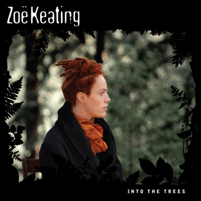 Into the Trees - Zoë Keating album