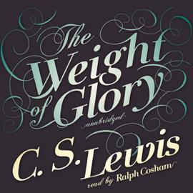 The Weight of Glory (Unabridged) audiobook
