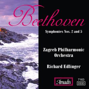 Richard Edlinger & Zagreb Philharmonic Orchestra - Beethoven: Symphonies Nos. 2 and 5