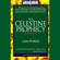 James Redfield - The Celestine Prophecy: An Adventure
