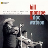 Bill Monroe and Doc Watson - You Won't Be Satisfied That Way