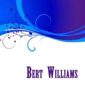 Bert Williams - Nobody