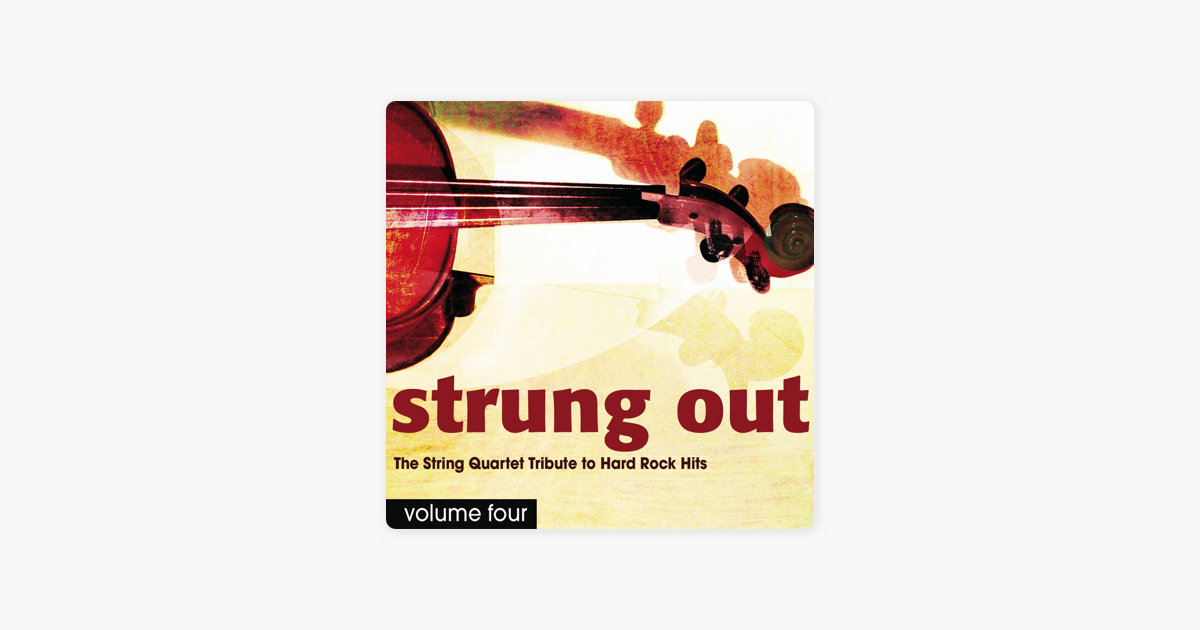Strung Out, Vol  4: The String Quartet Tribute to Hard Rock Hits by  Vitamin String Quartet