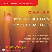 Gamma Meditation System 2.0 - Dr. Jeffrey Thompson - Dr. Jeffrey Thompson
