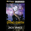 The Dying Earth (Unabridged) - Jack Vance