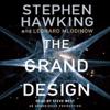 Stephen Hawking & Leonard Mlodinow - The Grand Design (Unabridged)  artwork