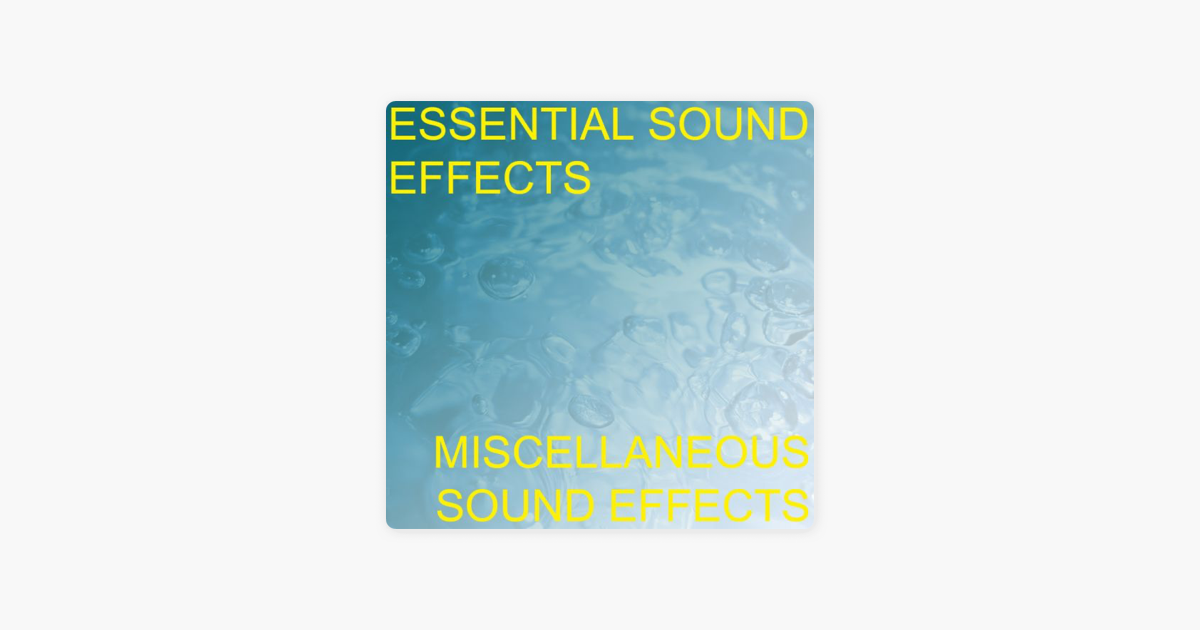 ‎Essential Sound Effects 7 - Miscellaneous Sound Effects by Essential Sound  Effects