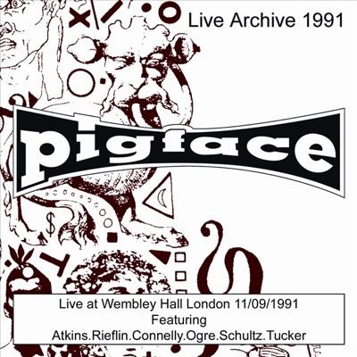 Wembley Hall London 11/9/91 (Live) - Pigface