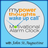 My Powerthoughts Wake Up Call™, Track1, Month1 (with John St. Augustine)