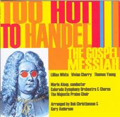 Too Hot to Handel - The Gospel Messiah (Arranged by Bob Christianson)
