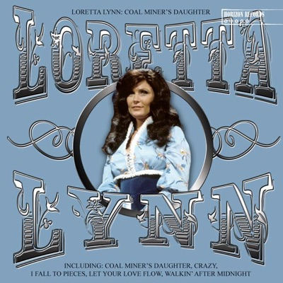 Coal Miner's Daughter - Loretta Lynn