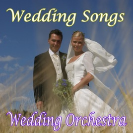 Wedding Songs by Wedding Orchestra on Apple Music