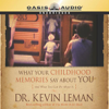 Kevin Leman - What Your Childhood Memories Say About You  (Unabridged) artwork