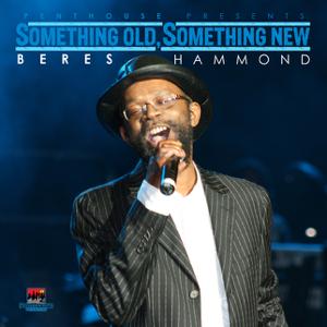 Beres Hammond - Something Old, Something New (Beres Hammond)