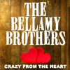 Crazy from the Heart (Rerecorded) - The Bellamy Brothers