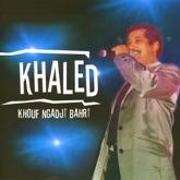 Khaled, Khouf Ngadji Bahri