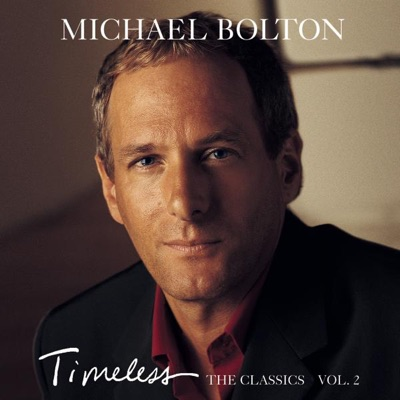 Timeless - The Classics, Vol. 2 - Michael Bolton