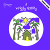 A Wriggly Nativity - Starshine Singers
