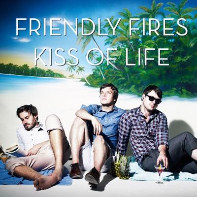 Kiss of Life (Remixes) - Single - Friendly Fires