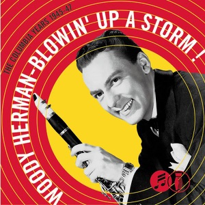 Blowin' Up a Storm! The Columbia Years 1945-47