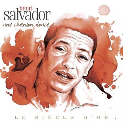 Le siècle d'or : Une chanson douce - Henri Salvador