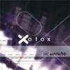 Die Unruhe - Xotox