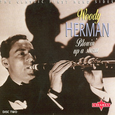 Blowin' Up a Storm (Disc 2) - Woody Herman