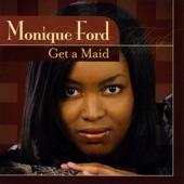 Monique Ford - Get a Maid