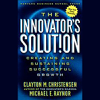 The Innovator's Solution: Creating and Sustaining Successful Growth (Unabridged) - Clayton M. Christensen & Michael E. Raynor