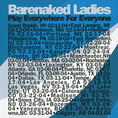 Play Everywhere for Everyone: Toronto, ON 02-26-04 (Live) - Barenaked Ladies
