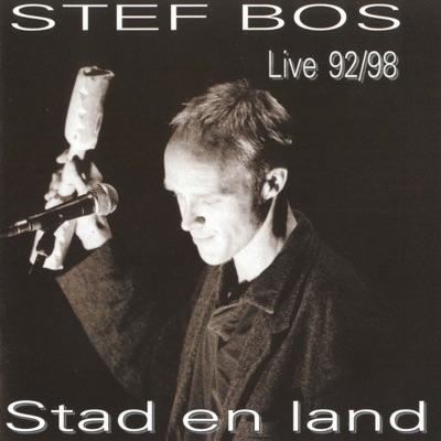 Stad en Land (Live 1992/1998) - Stef Bos