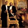 The Three Tenors Christmas - Plácido Domingo, Luciano Pavarotti & José Carreras