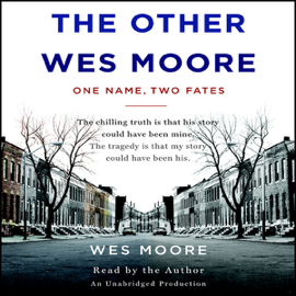 The Other Wes Moore: One Name, Two Fates (Unabridged) audiobook