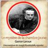 Gaston Leroux - Le mystère de la chambre jaune (Les aventures de Rouletabille 1) artwork