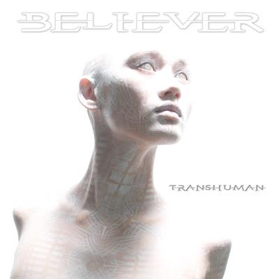 Transhuman - Believer