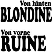 Von hinten Blondine (von vorne Ruine)