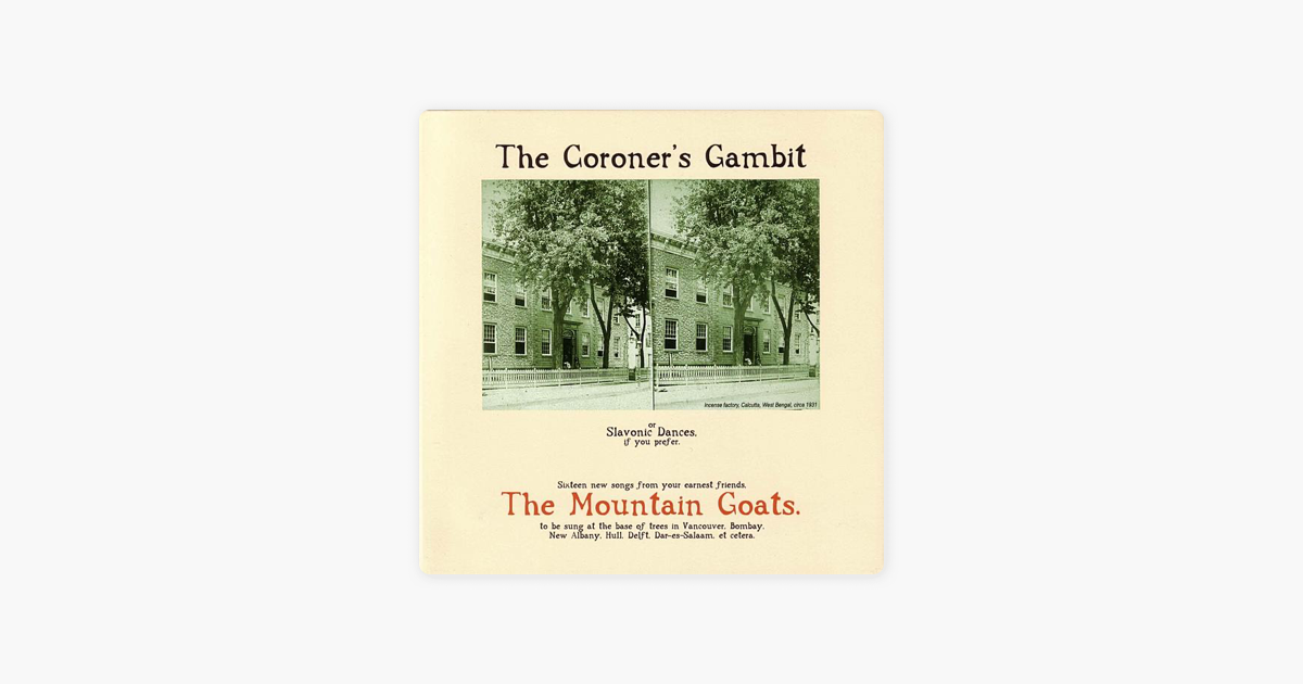 The Coroners Gambit By The Mountain Goats On Apple Music