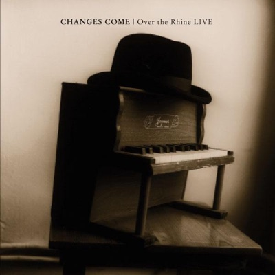 Changes Come (Live) - Over The Rhine
