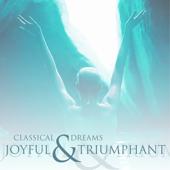 Classical Dreams - Joyful & Triumphant
