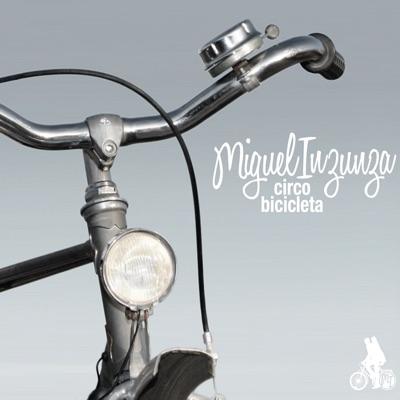 Circo Bicicleta - Miguel Inzunza