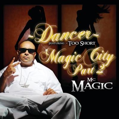 Dancer (feat. Too $hort) - EP - MC Magic