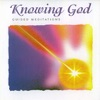 Knowing God Guided Meditations